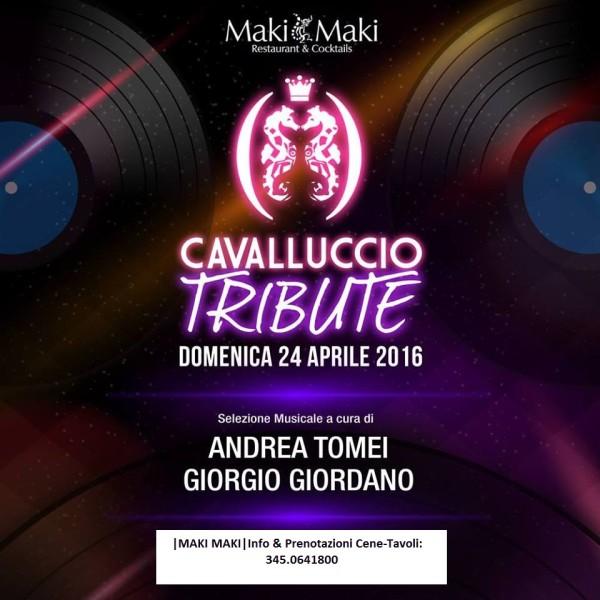 MAKI MAKI presenta CAVALLUCCIO NIGHT