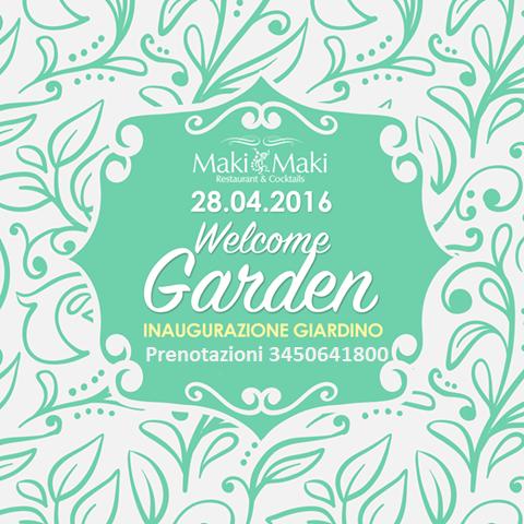 Giovedì 28 Aprile 2016 Inaugurazione Garden MAKI MAKI