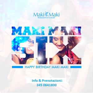 Maki Maki Compleanno 6