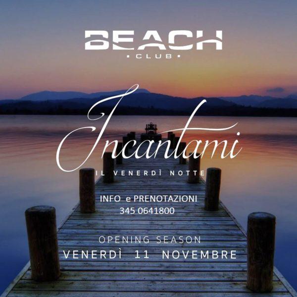 INAUGURAZIONE Venerdì BEACH Club INCANTAMI