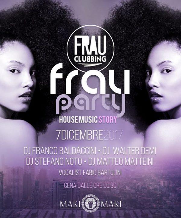FRAU Party Giovedì 7 Dicembre MAKI MAKI Viareggio