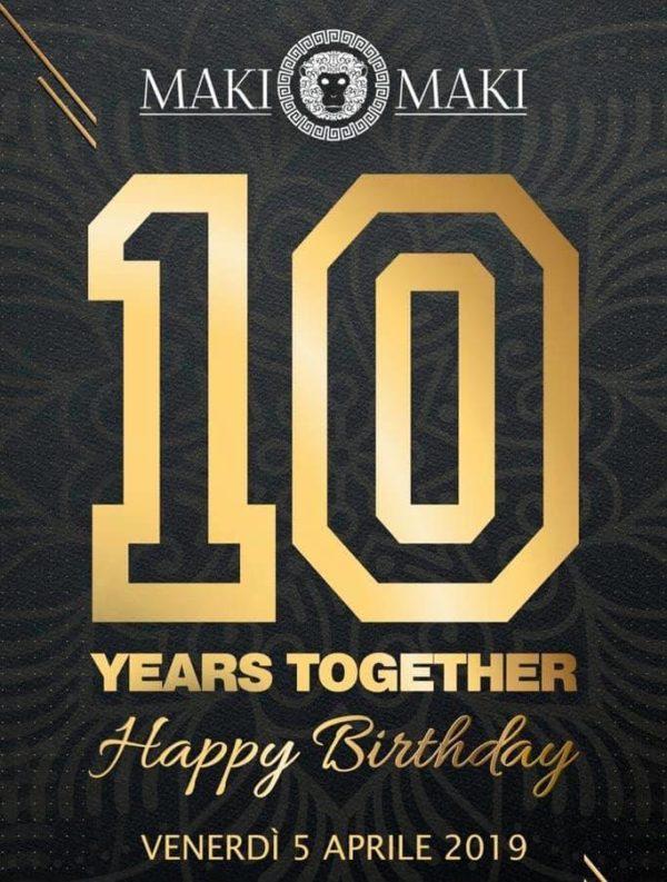 Venerdì 5 Aprile 2019 Compleanno MAKI MAKI – 10 Years Together